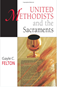 United Methodists and the Sacraments is designed for use with any group of adults interested in learning more about how United Methodists understand and practice the sacraments of Holy Baptism and Holy Communion.  Image courtesy Abingdon Press.